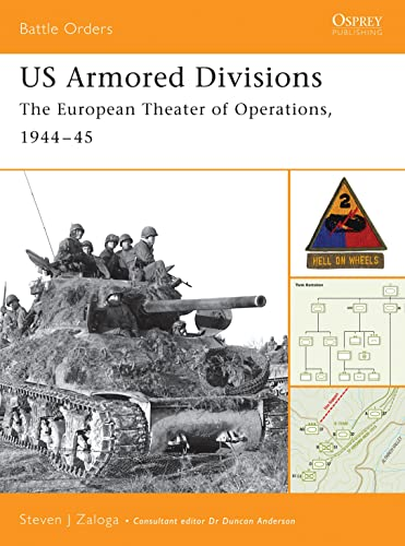 9781841765648: US Armored Divisions: The European Theater of Operations, 1944–45 (Battle Orders)