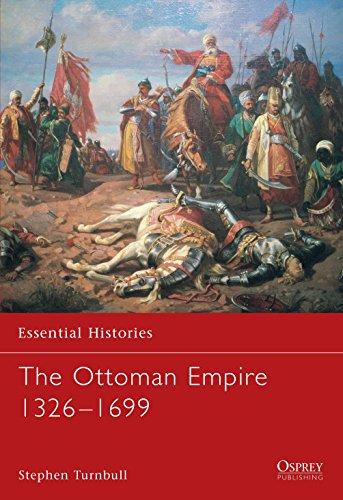 9781841765693: The Ottoman Empire 1326–1699 (Essential Histories)