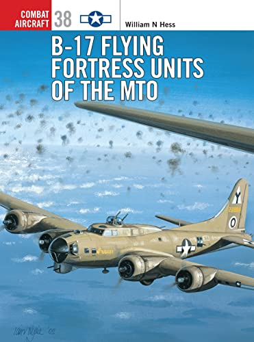 9781841765808: B-17 Flying Fortress Units of the MTO (Combat Aircraft)