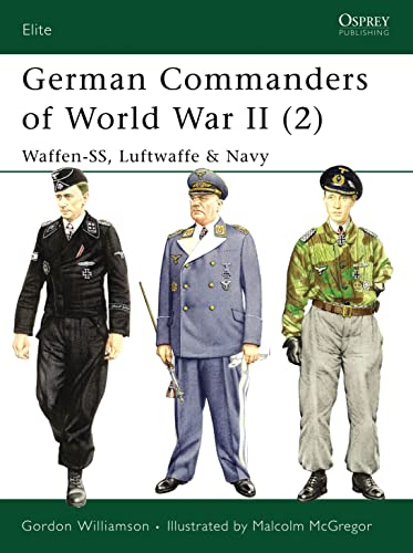 9781841765976: German Commanders of World War II (2): Waffen-SS, Luftwaffe & Navy (Elite) (v. 2)