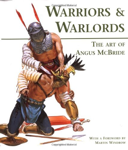 9781841766409: Warriors & Warlords: The Art of Angus McBride (General Military)