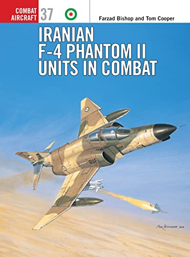 9781841766584: Combat Aircraft 37: Iranian F-4 Phantom II Units in Combat