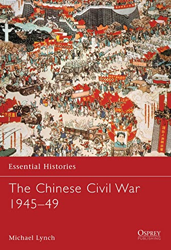 9781841766713: The Chinese Civil War 1945–49 (Essential Histories)