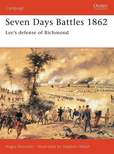 Seven Days Battles 1862: Lee's Defense of Richmond (Osprey Campaign): Konstam, Angus