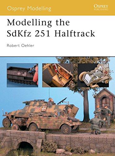 9781841767062: Modelling the SdKfz 251 Halftrack (Osprey Modelling)
