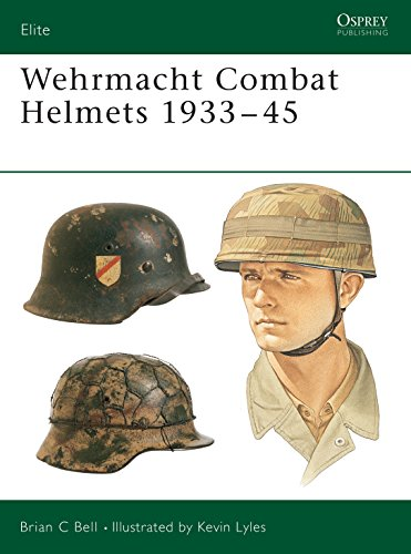 Wehrmacht Combat Helmets 1933-45 (Elite): Brian Bell; Illustrator-Kevin