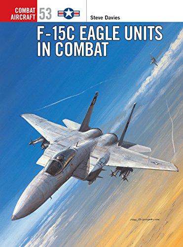 9781841767307: F-15C Eagle Units in Combat