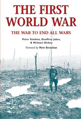 9781841767383: The First World War: The war to end all wars (Essential Histories Specials)