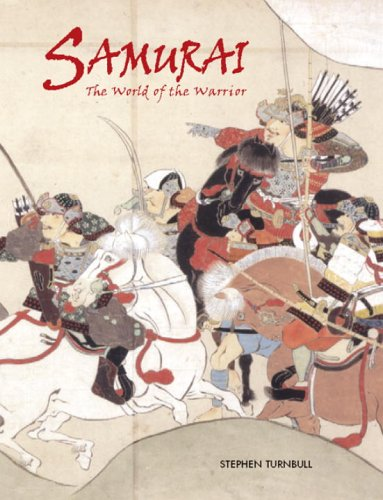 Samurai the world of the warrior