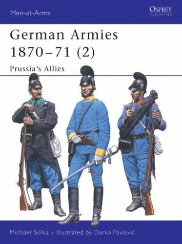 9781841767550: German Armies 1870-71 (2): Prussia's Allies: v. 2 (Men-at-Arms)