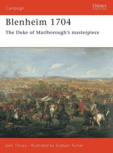 Blenheim 1704 : The Duke of Marlborough's Masterpiece