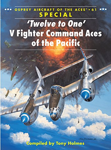 Twelve to One: V Fighter Command Aces of the Pacific War (Osprey Aircraft of the Aces 61) SPECIAL