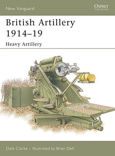 9781841767888: British Artillery 1914-19: Heavy Artillery (New Vanguard)