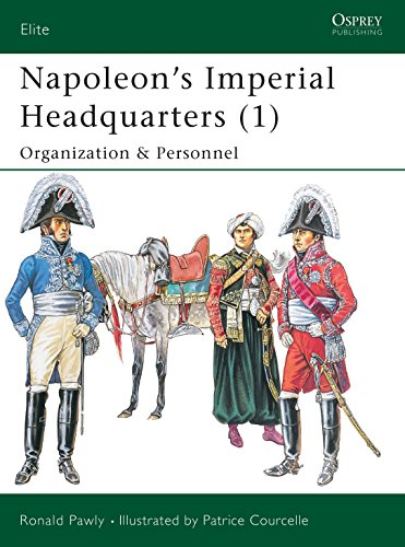 9781841767932: Napoleon's Imperial Headquarters (1): Organization and Personnel (Elite)
