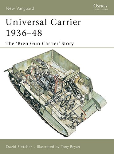 Universal Carrier 1936-48: The 'Bren Gun Carrier' Story (1841768138) by David Fletcher