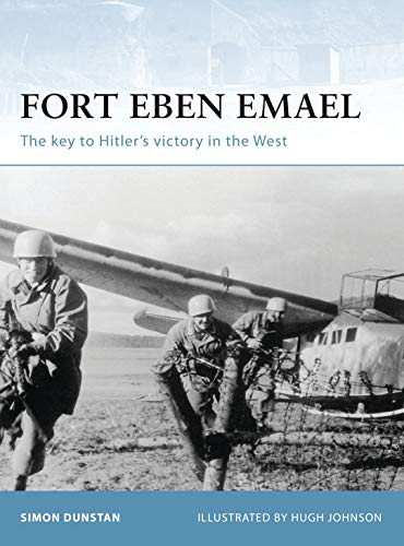 9781841768212: Fort Eben Emael: The key to Hitler's victory in the West