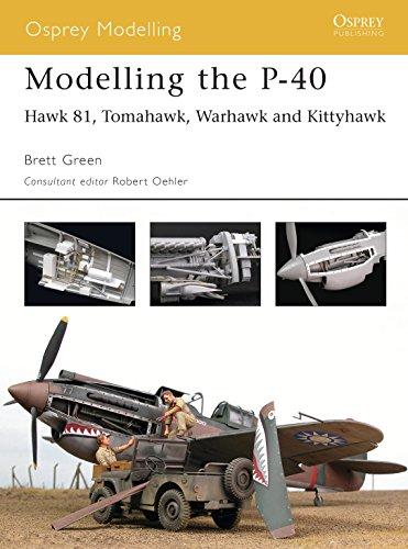 9781841768236: Modelling the P-40: Hawk 81, Tomahawk, Warhawk and Kittyhawk (Osprey Modelling)