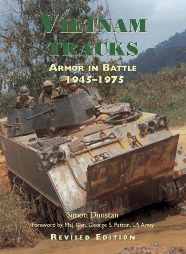 Vietnam Tracks: Armor in Battle 1945-1975: Dunstan, Simon