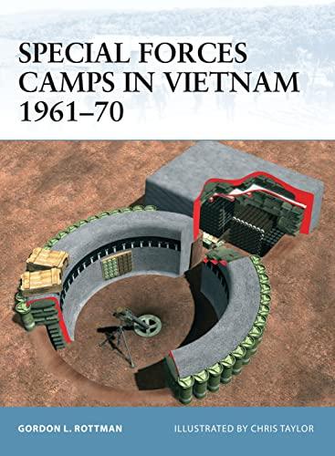 Special Forces Camps in Vietnam 1961-70: Fortress: Rottman, Gordon L.