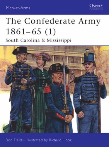 9781841768496: The Confederate Army 1861-65 (1): South Carolina & Mississippi: South Carolina and Mississippi v. 1 (Men-at-Arms)