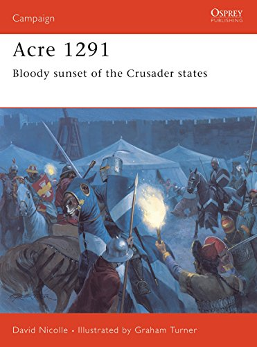 9781841768625: Acre 1291: Bloody sunset of the Crusader states: No.154 (Campaign)