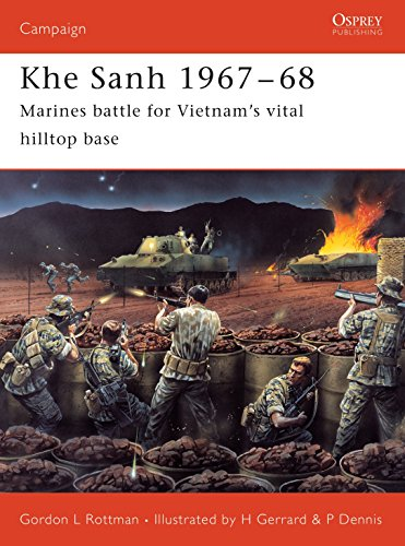 Khe Sanh 1967-68: Marines Battle for Vietnam's Vital Hilltop Base (Campaign): Rottman, Gordon