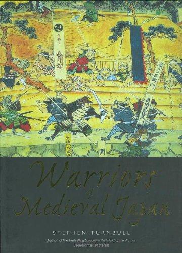Warriors of Medieval Japan (General Military): Turnbull, Stephen