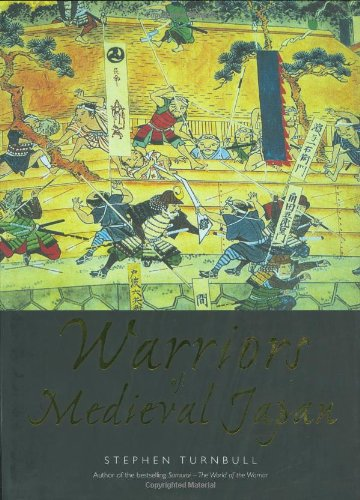 Warriors of Medieval Japan (General Military): Turnbull, Stephen
