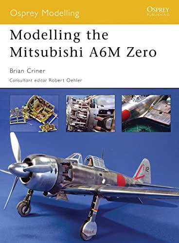 9781841768663: Modelling the Mitsubishi A6M Zero (Osprey Modelling)