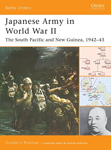 Japanese Army in World War II. The South Pacific and New Guinea, 1942-43 (Battle Orders)