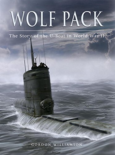 9781841768724: Wolf Pack: The Story of the U-boat in World War II (General Military)