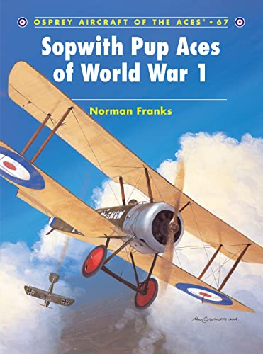 9781841768861: Sopwith Pup Aces of World War 1 (Aircraft of the Aces)