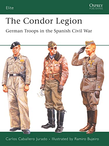 9781841768991: The Condor Legion: German Troops in the Spanish Civil War (Elite)