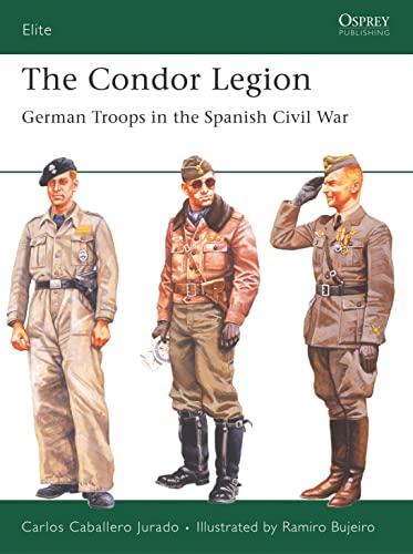9781841768991: The Condor Legion: German Troops in the Spanish Civil War (Elite)