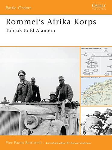9781841769011: Rommel's Afrika Korps: Tobruk to El Alamein (Battle Orders)
