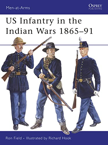 9781841769059: US Infantry in the Indian Wars 1865–91 (Men-at-Arms)