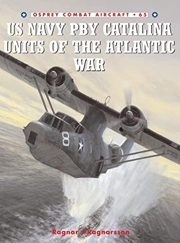9781841769103: US Navy PBY Catalina Units of the Atlantic War (Combat Aircraft)