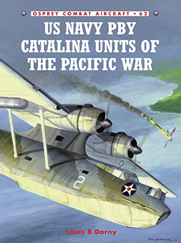 9781841769110: US Navy PBY Catalina Units of the Pacific War (Osprey Combat Aircraft, No. 62)