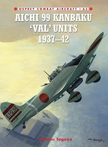 9781841769127: Aichi 99 Kanbaku 'Val' Units: 1937-42 (Combat Aircraft)