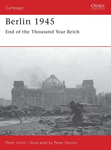 9781841769158: Berlin 1945: End of the Thousand Year Reich (Campaign)