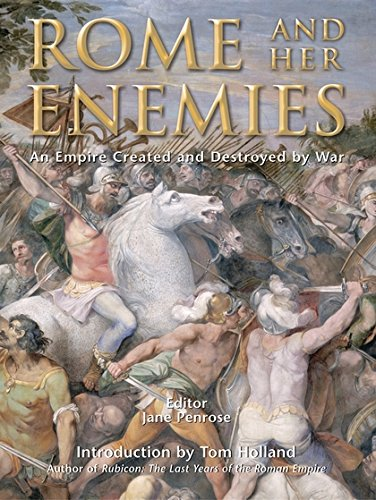 Rome and Her Enemies: An Empire Created: Jane Penrose