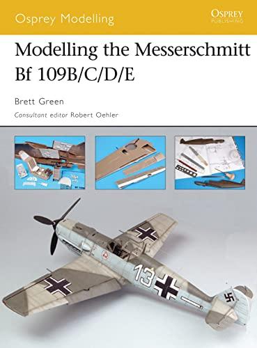9781841769400: Modelling the Messerschmitt Bf 109B/C/D/E (Osprey Modelling)