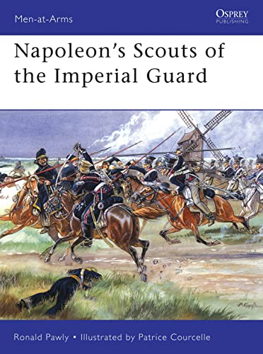 Napoleon's Scouts of the Imperial Guard: Pawly, Ronald