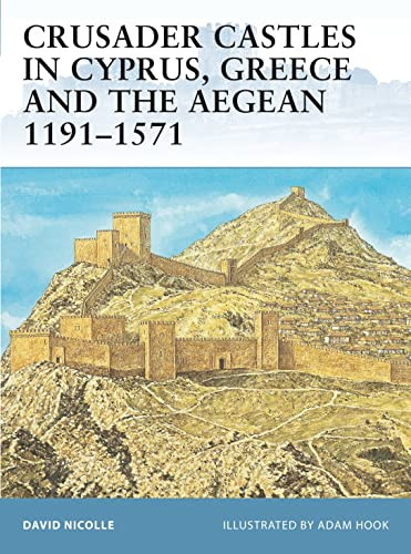 9781841769769: Crusader Castles in Cyprus, Greece and the Aegean 1191–1571 (Fortress)