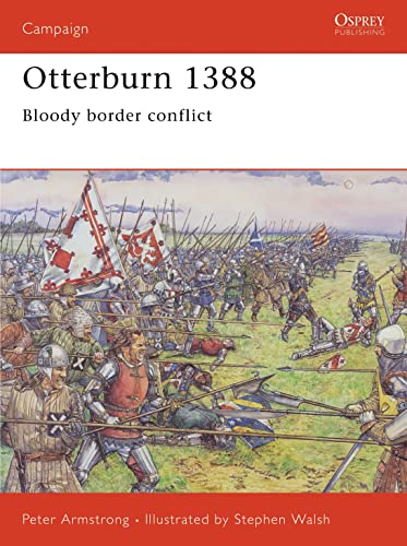 Otterburn 1388: Bloody border conflict (Campaign) (1841769800) by Armstrong, Peter