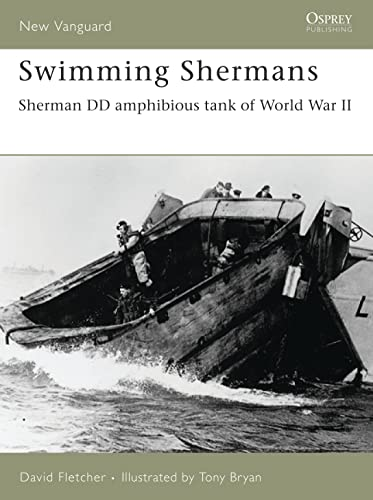 9781841769837: Swimming Shermans: Sherman DD amphibious tank of World War II (New Vanguard)