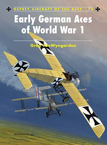 9781841769974: Early German Aces of World War I (Aircraft of the Aces)