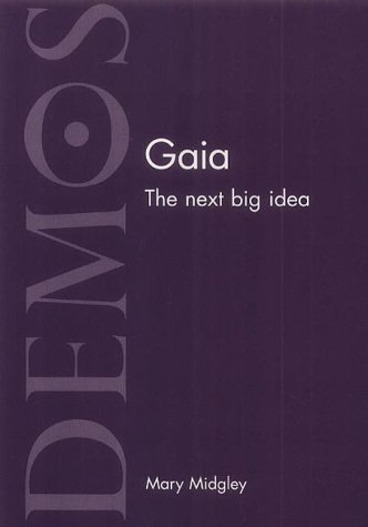 Gaia: The Next Big Idea (1841800759) by Mary Midgley