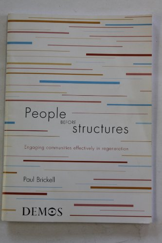 People Before Structures: Engaging Communities Effectively in Regeneration (Arguments): Brickell, ...