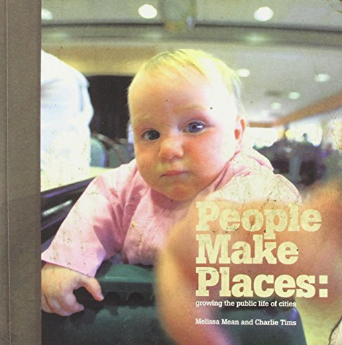 9781841801490: People Make Places: Growing the Public Life of Cities